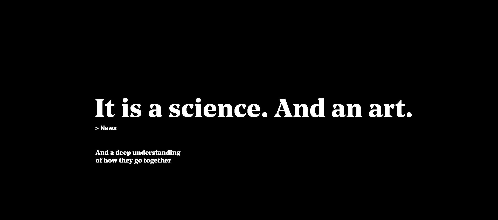 It is a Science